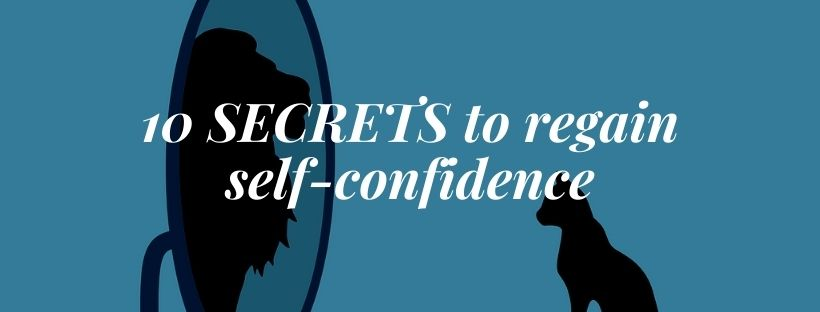 10 SECRETS to regain self-confidence